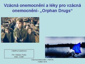 Vzcn onemocnn a lky pro vzcn onemocnn Orphan