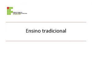 Ensino tradicional Questo introdutria Caracterize uma aula tradicional