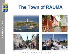The Town of RAUMA Scandinavia Disabled Persons Tourism