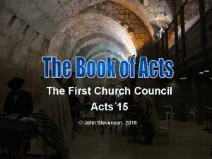 The First Church Council Acts 15 John Stevenson