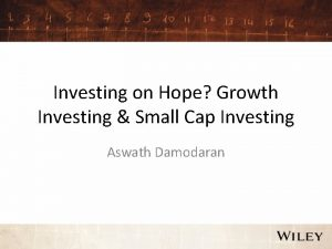 Investing on Hope Growth Investing Small Cap Investing