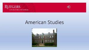 American Studies What is American Studies American Studies