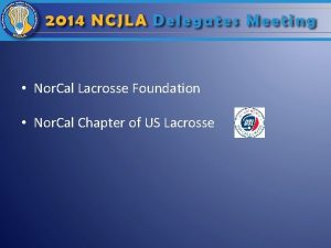 Nor Cal Lacrosse Foundation Nor Cal Chapter of
