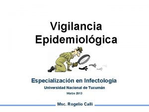Vigilancia Epidemiolgica Especializacin en Infectologa Universidad Nacional de