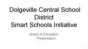 Dolgeville Central School District Smart Schools Initiative Board