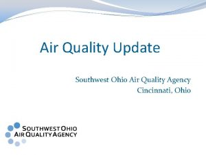 Air Quality Update Southwest Ohio Air Quality Agency