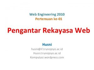 Web Engineering 2010 Pertemuan ke01 Pengantar Rekayasa Web