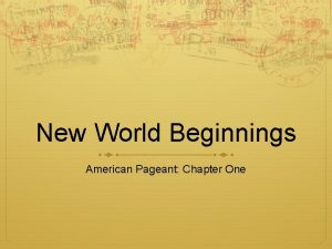 New World Beginnings American Pageant Chapter One The