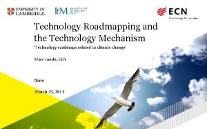 Technology Roadmapping and the Technology Mechanism Technology roadmaps