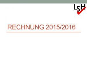 RECHNUNG 20152016 Finanzentwicklung LSH 120 100 80 60