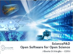 Science PAD Open Software for Open Science Alberto