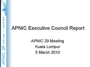 APNIC Executive Council Report APNIC 29 Meeting Kuala