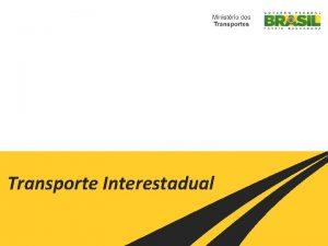 Transporte Interestadual Servio de Transporte Rodovirio Semiurbano de