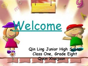 Welcome Qin Ling Junior High School Class One