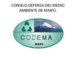 CONSEJO DEFENSA DEL MEDIO AMBIENTE DE MAIP Consejo