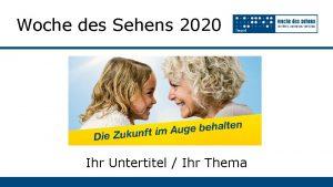 Woche des Sehens 2020 Ihr Untertitel Ihr Thema