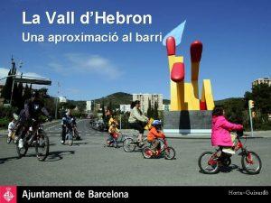 La Vall dHebron Una aproximaci al barri HortaGuinard