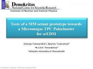 Institute of Nuclear and Particle Physics Tests of