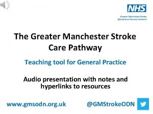 Greater Manchester Stroke Operational Delivery Network The Greater