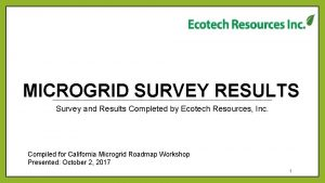 MICROGRID SURVEY RESULTS Survey and Results Completed by