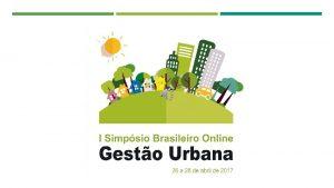 I Simpsio Brasileiro Online Gesto Urbana 2017 Planos