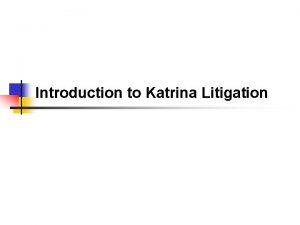 Introduction to Katrina Litigation Flood Control Act of