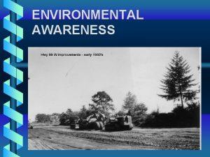 ENVIRONMENTAL AWARENESS ODOTS ENVIRONMENTAL REALITY ODOT Environmental Guidance