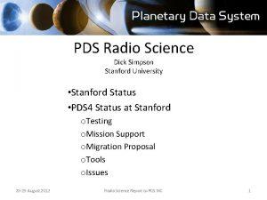 PDS Radio Science Dick Simpson Stanford University Stanford