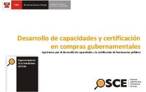 Desarrollo de capacidades y certificacin en compras gubernamentales
