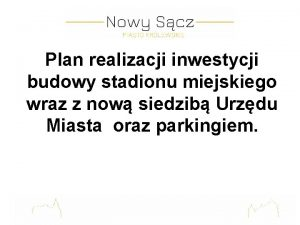 Plan realizacji inwestycji budowy stadionu miejskiego wraz z