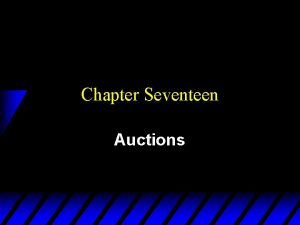 Chapter Seventeen Auctions Who Uses Auctions u Owners