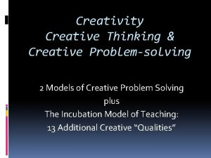 Creativity Creative Thinking Creative Problemsolving 2 Models of