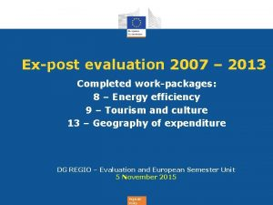 Expost evaluation 2007 2013 Completed workpackages 8 Energy