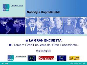 Nobodys Unpredictable LA GRAN ENCUESTA Tercera Gran Encuesta