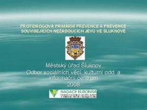 PROTIDROGOV PRIMRN PREVENCE A PREVENCE SOUVISEJCCH NEDOUCCH JEV