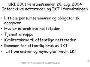 DRI 2001 Pensumseminar 26 aug 2004 Interaktive nettsteder