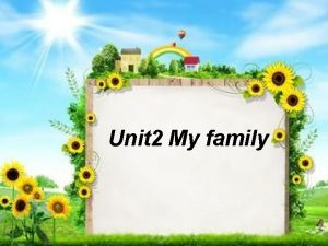 Unit 2 My family Whos that Hes Whos