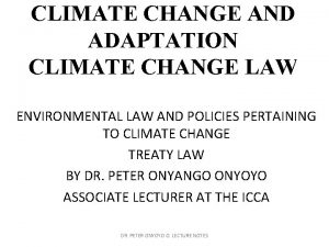 CLIMATE CHANGE AND ADAPTATION CLIMATE CHANGE LAW ENVIRONMENTAL