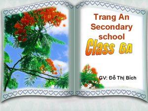 Trang An Secondary school GV Th Bch 1