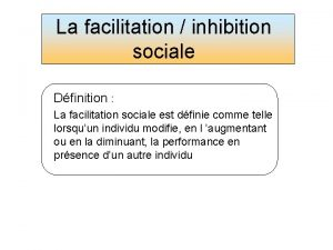 La facilitation inhibition sociale Dfinition La facilitation sociale