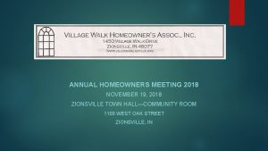 ANNUAL HOMEOWNERS MEETING 2018 NOVEMBER 19 2018 ZIONSVILLE