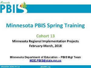 Minnesota PBIS Spring Training Cohort 13 Minnesota Regional