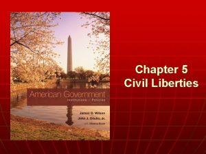 Chapter 5 Civil Liberties Civil Liberties Civil Rights