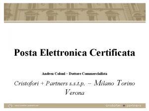 Posta Elettronica Certificata Andrea Coloni Dottore Commercialista Cristofori