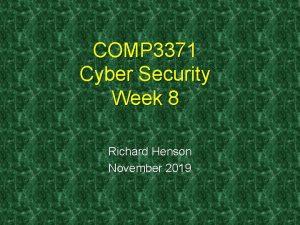 COMP 3371 Cyber Security Week 8 Richard Henson