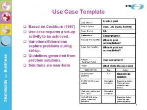 Use Case Template USE CASE 1 q Based