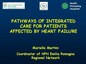 Health Promoting Hospitals PATHWAYS OF INTEGRATED CARE FOR