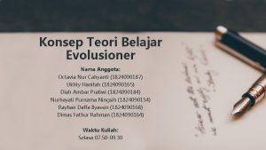 Konsep Teori Belajar Evolusioner Nama Anggota Octavia Nur