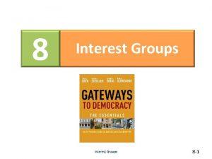 8 Interest Groups 8 1 Interest Groups Interest