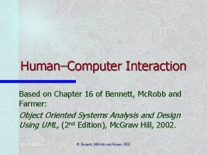 HumanComputer Interaction Based on Chapter 16 of Bennett